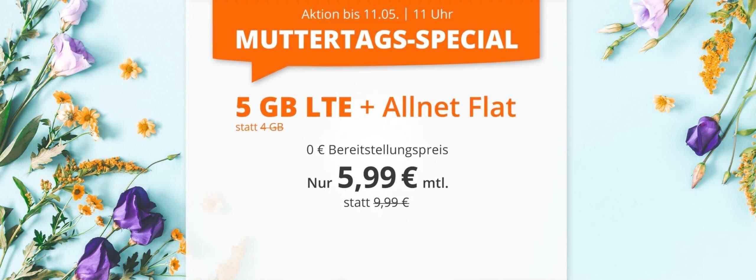 Tarifknaller-zum-Muttertag-5-GB-LTE-Allnet-Flat-f-r-nur-5-99-pro-Monat